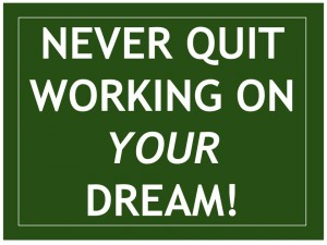 Never quit on your dream (1)