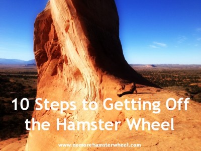 10 steps to getting off the hamster wheel