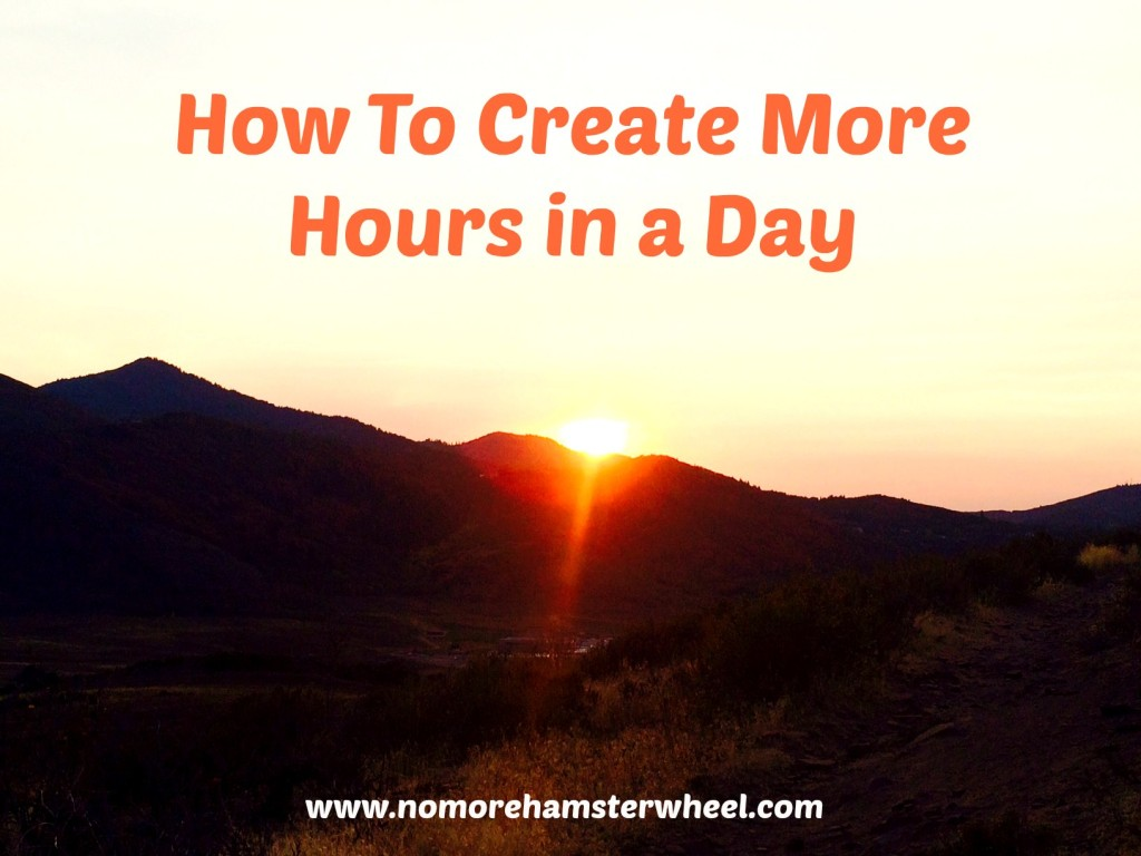 How To Create More Hours in a Day