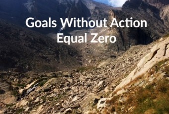 Goals Without Action Equal Zero