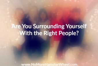 Are You Surrounding Yourself With the Right People?
