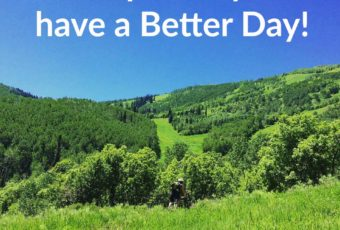 3 Simple Ways to have a Better Day!