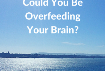 Could You Be Overfeeding Your Brain?