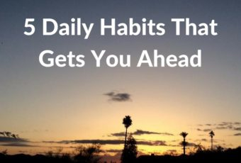 5 Daily Habits That Gets You Ahead