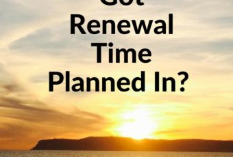 Got Renewal Time Planned In?
