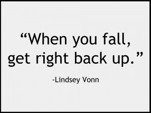 When you fall get back up