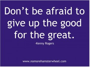 Give up good for great quote