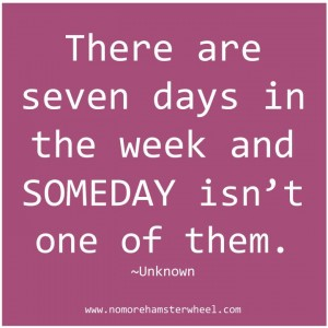 Seven days someday quote