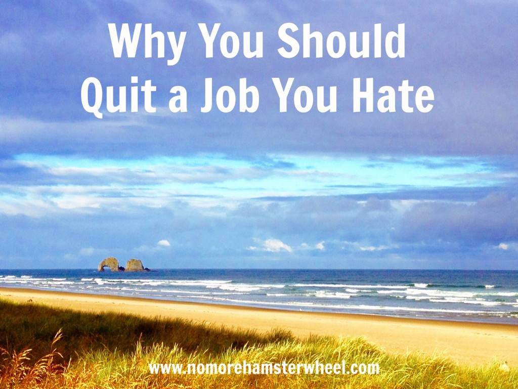 Why You Should Quit a Job You Hate