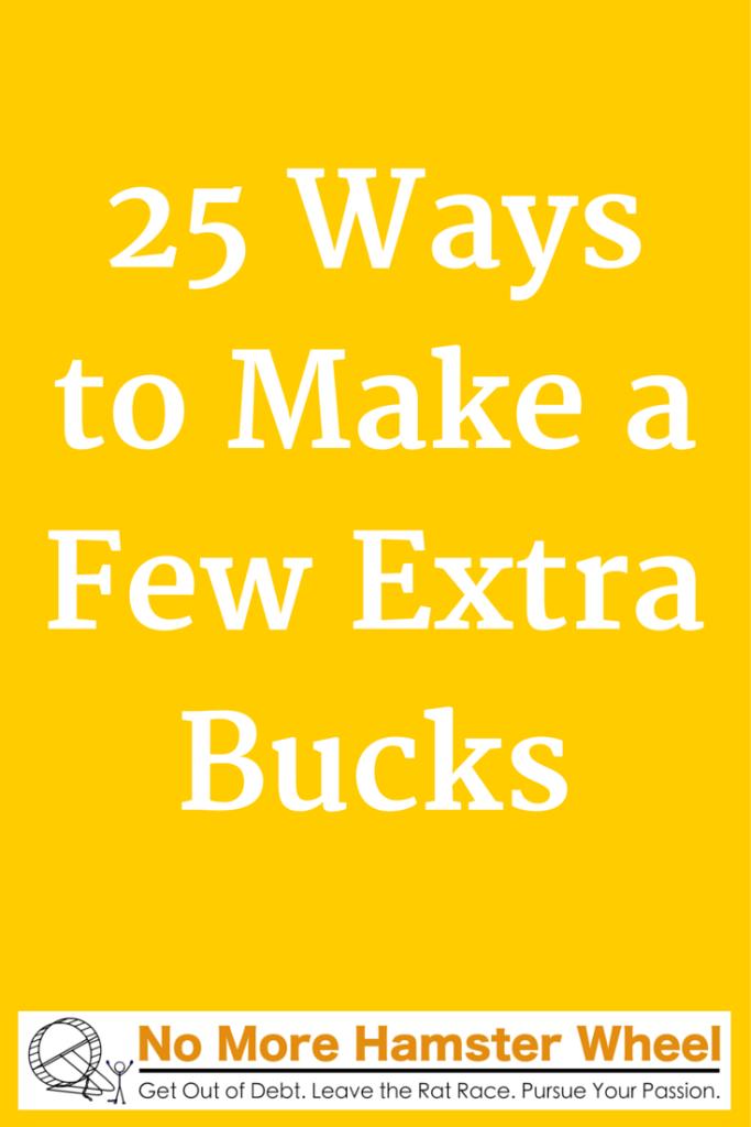 25 Ways to Make a Few Extra Bucks
