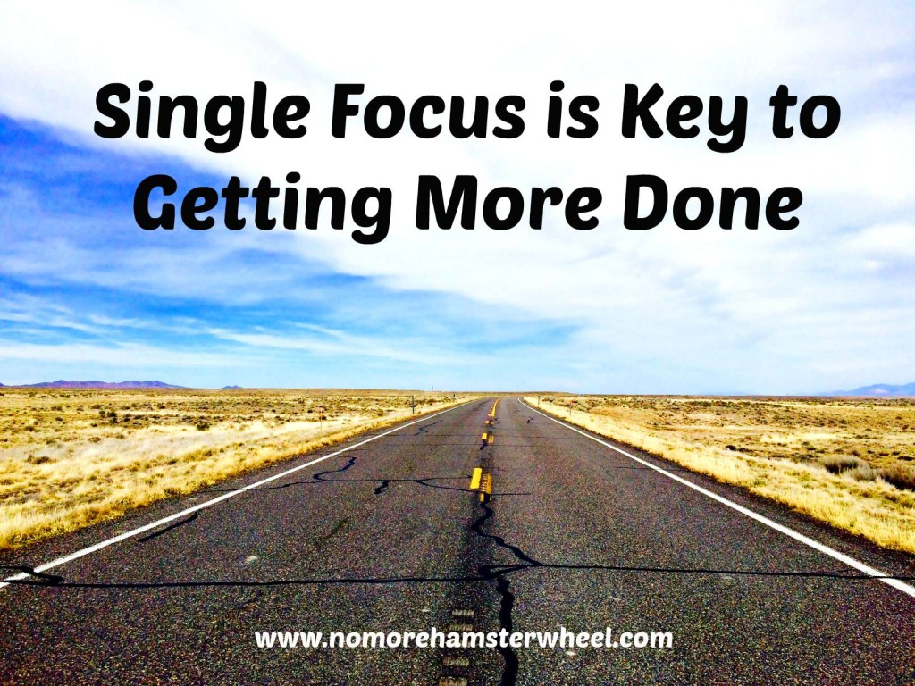 Single Focus is Key to Getting More Done