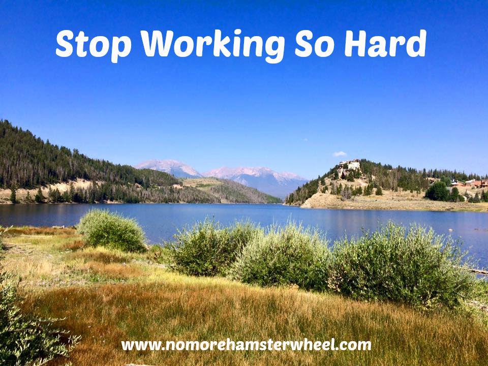 Stop Working So Hard