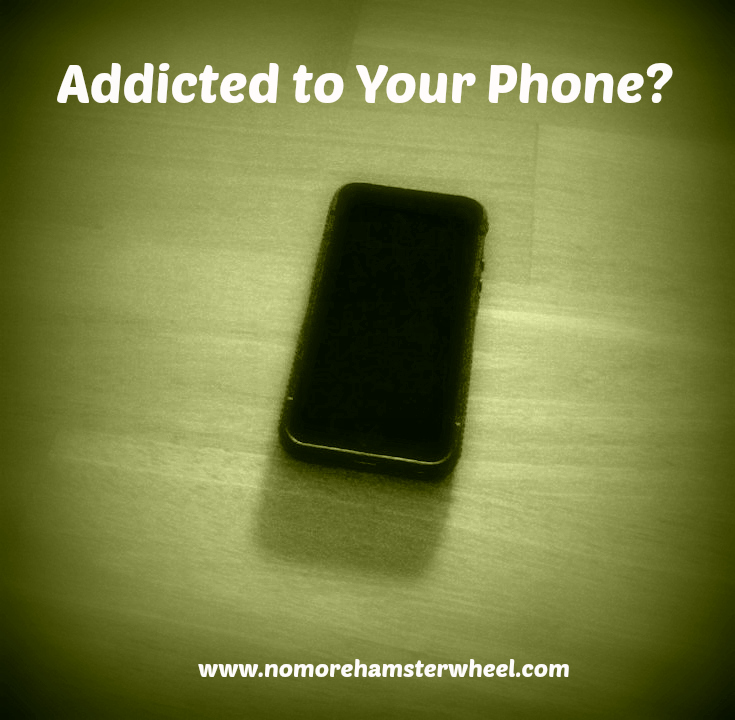Addicted to Your Phone