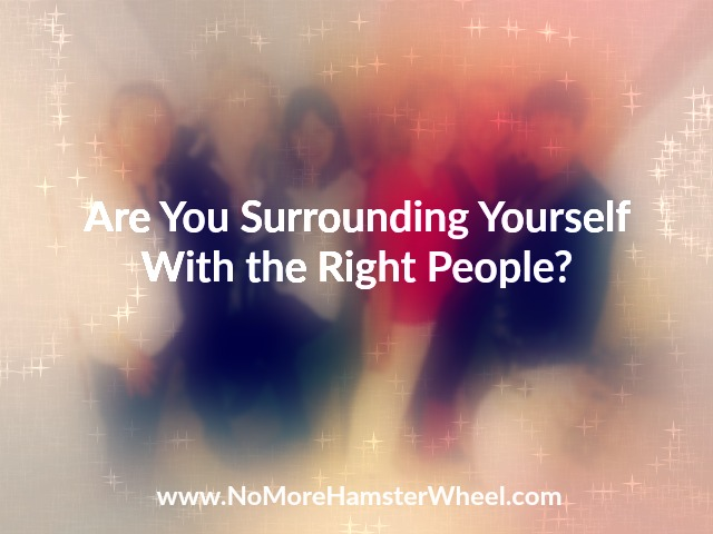 Are You Surrounding Yourself With the Right People