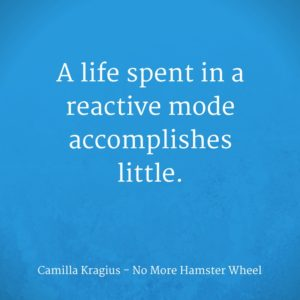 a-life-spent-in-a-reactive-mode-accomplishes-little